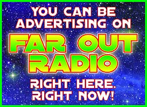Advertise on FarOutRadio.com