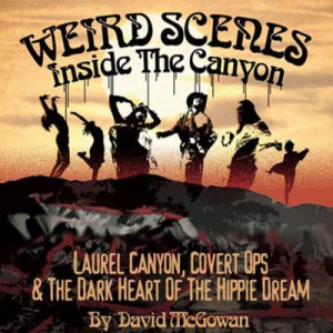 Weird Scenes Laurel Canyon