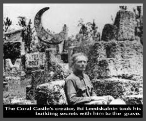 Ed- Coral Castle