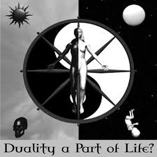 Duality a Part of Life
